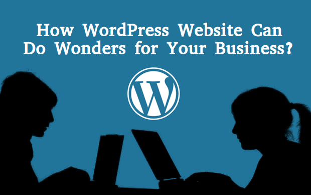 How WordPress Website can do Wonders for your Business