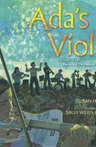 Ada's violin : the story of the Recycled Orchestra of Paraguay - Susan Hood