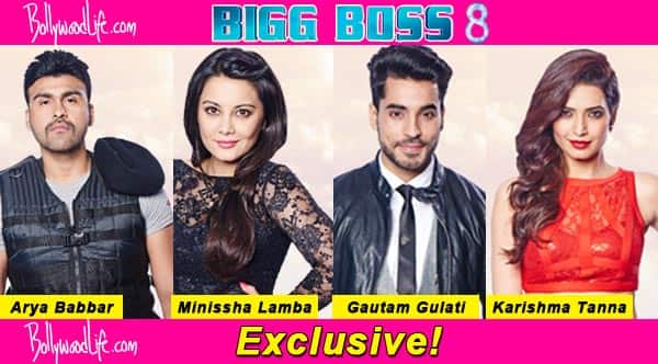 Bigg Boss 8  Karishma Tanna  Gautam Gulati  Arya Babbar  Minissha     Bigg Boss 8  Karishma Tanna  Gautam Gulati  Arya Babbar  Minissha Lamba who  should be eliminated  Vote    Bollywoodlife com