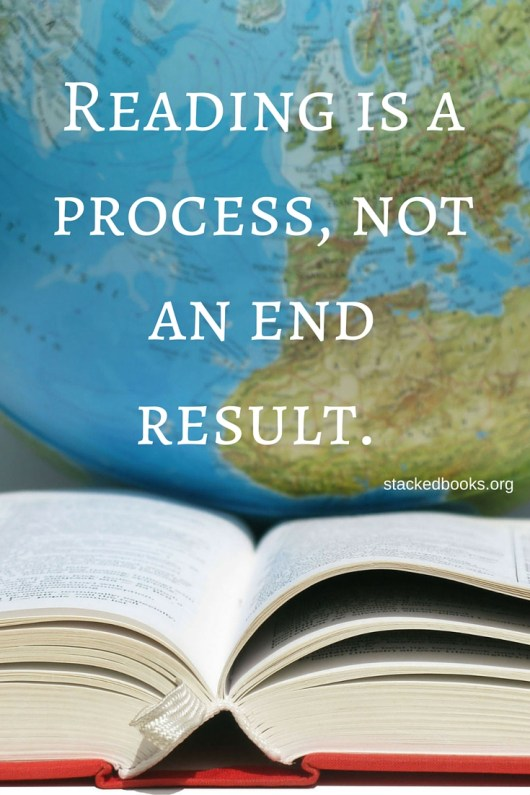 Reading is a process, not an end result. (1)