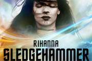 Video: Rihanna - 'Sledgehammer'