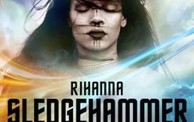 Audio: Rihanna - 'Sledgehammer'