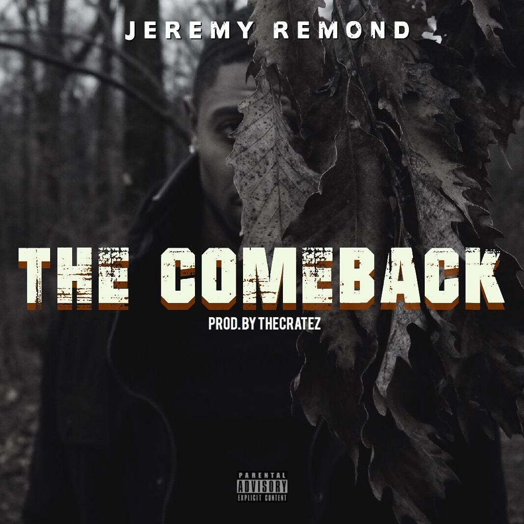 "Jeremy Remond ""The Comeback"""