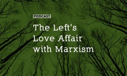 The Left's Love Affair with Marxism
