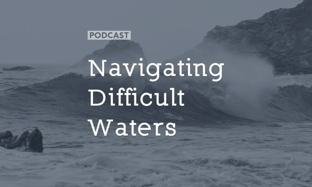 Navigating Difficult Waters