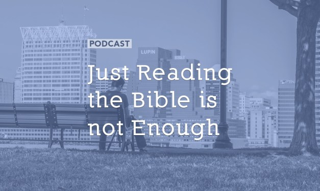 Just Reading the Bible is not Enough