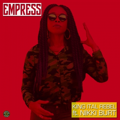 King Ital Rebel Ft Nikki Burt – Empress