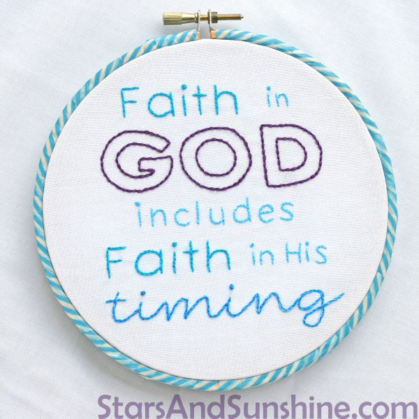 Faith in God includes Faith in His Timing embroidery