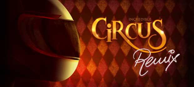 Incredible Circus Remix