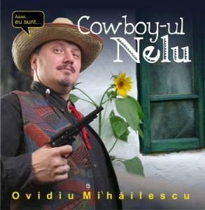 Ovidiu Mihailescu - Cowboy-ul Nelu
