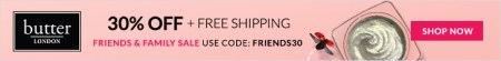 Enjoy 30% Off Sitewide and Free Shipping With Any Purchase at butter LONDON during the Friends and Family Event! Offer Valid 9/1-9/4 Only! Shop Now and Save!