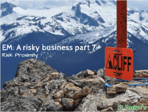 Emergency medicine, a risky business part 7: Risk proximity