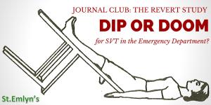 JC The REVERT trial: Dip or doom for SVT in the Emergency Department?
