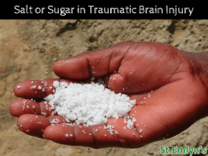 JC: Salt or Sugar? Hypertonic saline for head injury at St.Emlyn's.