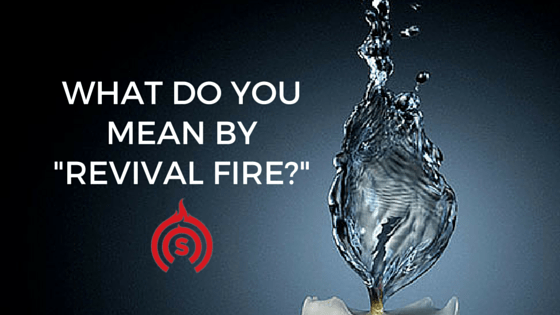 What Do You Mean by _Revival Fire__