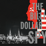 Book Review | The Billion Dollar Spy: A True Story of Cold War Espionage and Betrayal