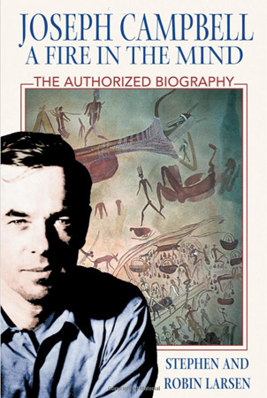 A Fire in the Mind: The Life of Joseph Campbell