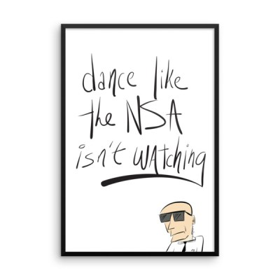 Dance Like the NSA Isn't Watching – Framed Poster