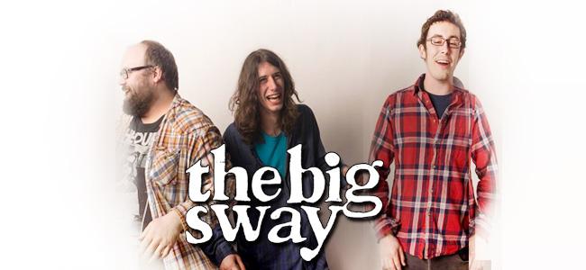 The Big Sway