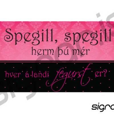 Spegill, Spegill herm þú mér