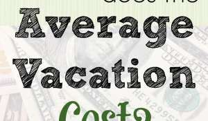 What does the Average Vacation Cost for a Family? - helps with trip budget planning StuffedSuitcase.com