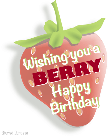 Wishing you a Berry Happy Birthday Free Printable for Strawberry Themed Gifts StuffedSuitcase.com