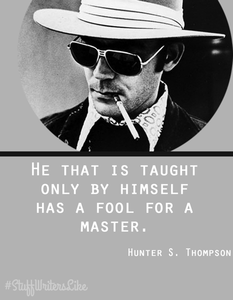 hunter-thompson-he-taught-only-self-fool-master
