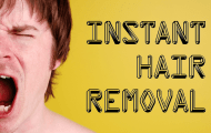 Instant Hair Removal