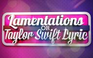 Lamentations or Taylor Swift Lyric