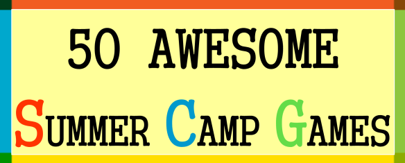 50 Awesome Summer Camp Games