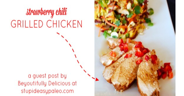 Strawberry Chili Grilled Chicken | stupideasypaleo.com