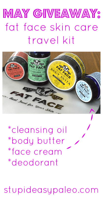 May Giveaway: Fat Fat Skincare Kit   stupideasypaleo.com
