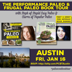 Performance Paleo & Frugal Paleo Cookbook Tour Austin | stupideasypaleo.com