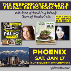 Performance Paleo & Frugal Paleo Cookbook Tour Phoenix | stupideasypaleo.com