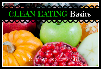 What is Clean Eating Anyway? - Sublime Reflection