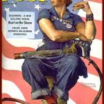 Thanks to Norman Rockwell's depiction of Rosie the Riveter, women were seen as valuable workers, though Mr. Rockwell did not originate the idea of Rosie, just personified her on the Saturday Evening Post
