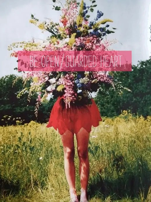 being open or a guarded heart