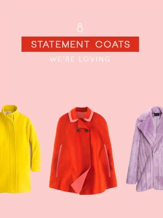 8 statement coats we're loving - sugar and cloth