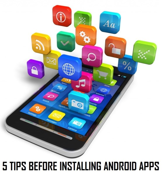 5 Tips To Know Before Installing Apps On Android Phone