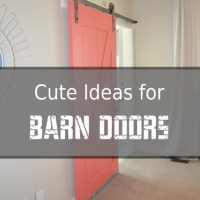 Cute Ideas for Barn Doors
