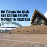 101 Things We Wish Had Known Before Moving To Australia