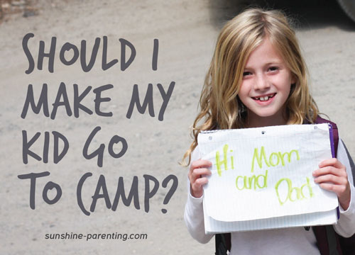 Should I Make my Kid go to Camp?