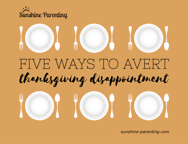 Five Ways to Avert Thanksgiving Disappointment