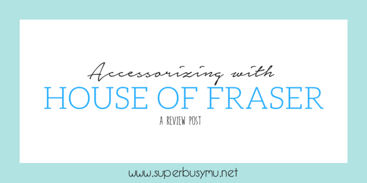 Accessorizing with House of Fraser