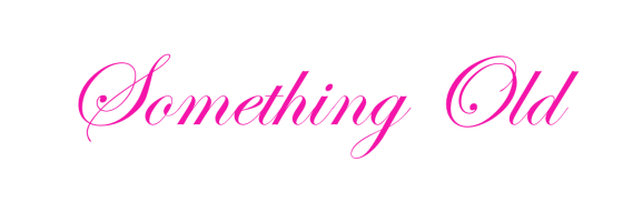 Stepfather Poetry ~ Something Old