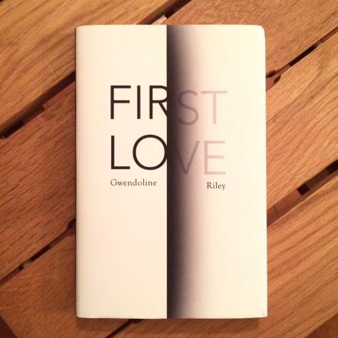 First Love Gwendoline Riley