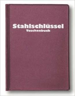 Stahlschlüssel-Taschenbuch 2013 Wissenswertes über Stähle