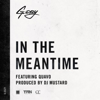 g-eazy-quavo-in-the-meantime-produced-by-dj-mustard