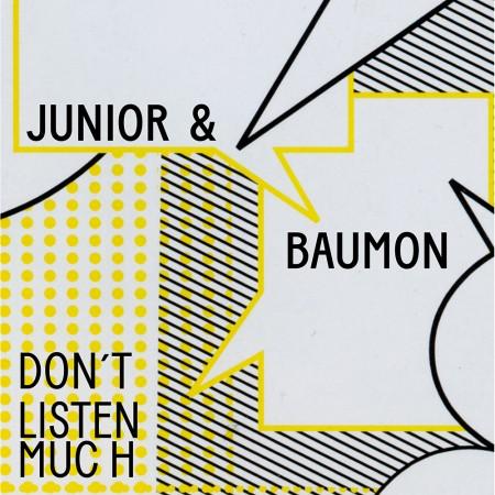 junior-baumon-dont-listen-much