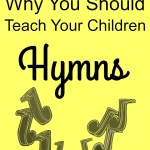 Teaching Your Little Ones Hymns